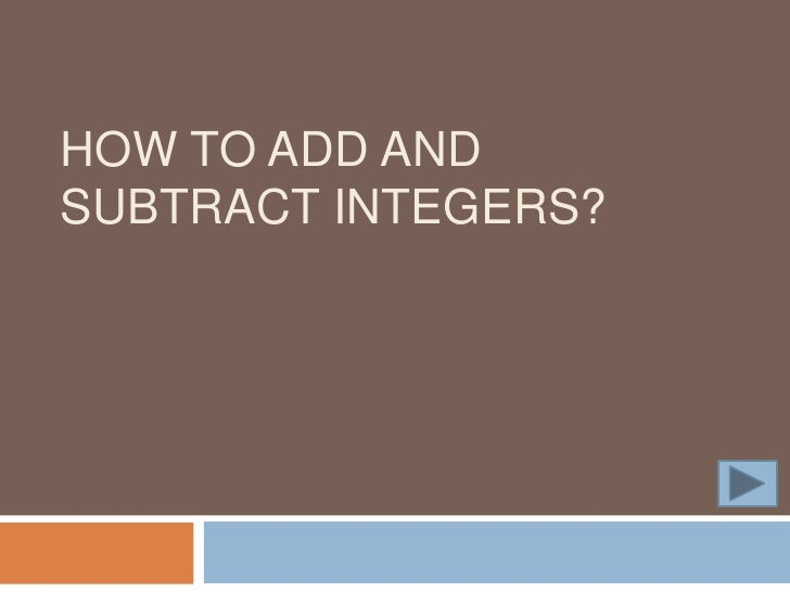 How to add and subtract Integers?<br />