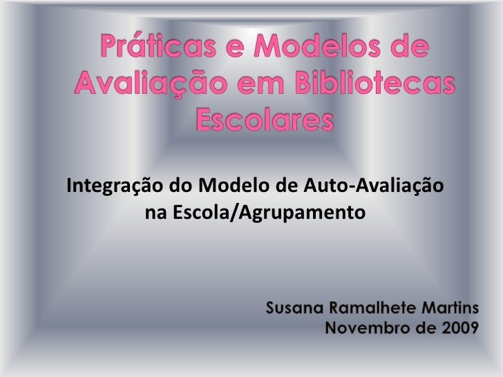 Integração do Modelo de Auto-Avaliação         na Escola/Agrupamento