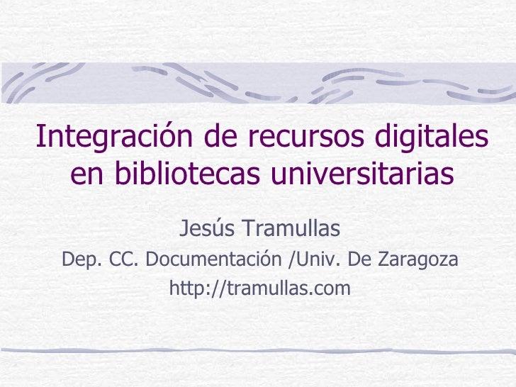 Integración de recursos digitales en bibliotecas universitarias