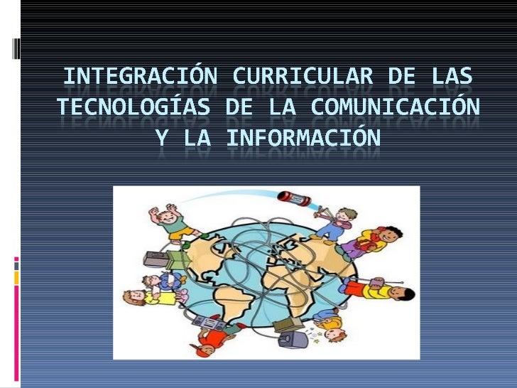 Integración curricular de las tecnologías de la comunicación