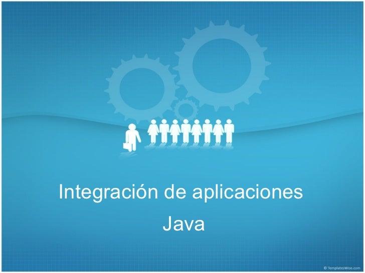 Integración de aplicaciones           Java