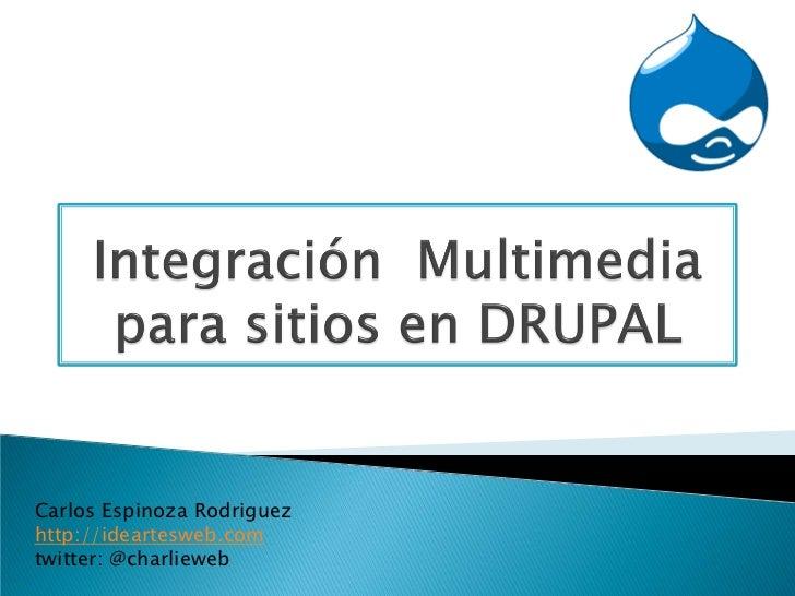Integración  multimedia para sitios en drupal