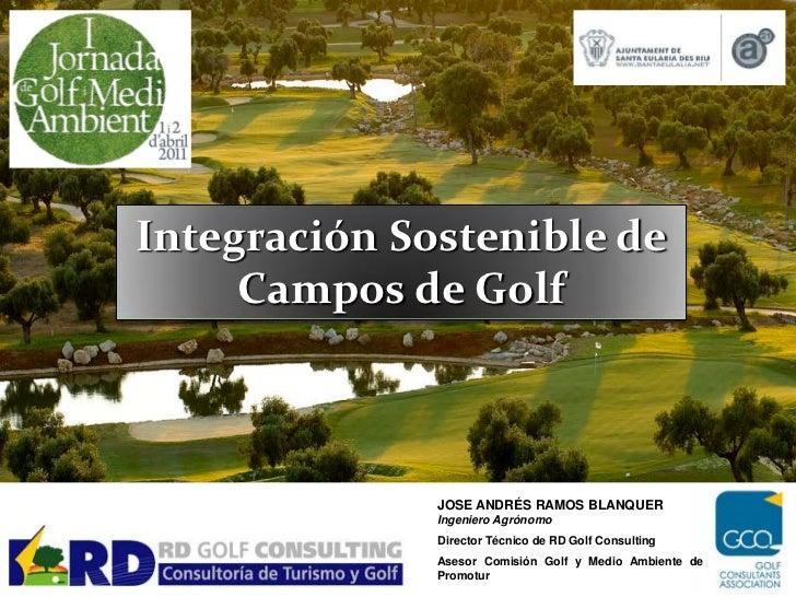 Integración Sostenible de     Campos de Golf              JOSE ANDRÉS RAMOS BLANQUER              Ingeniero Agrónomo      ...