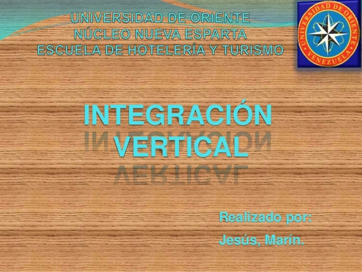 INTEGRACIÓN  VERTICAL       Realizado por:       Jesús, Marín.