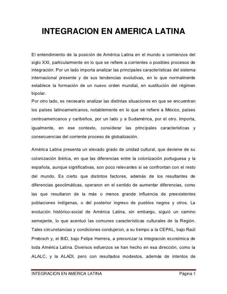 INTEGRACION EN AMERICA LATINAEl entendimiento de la posición de América Latina en el mundo a comienzos delsiglo XXI, parti...
