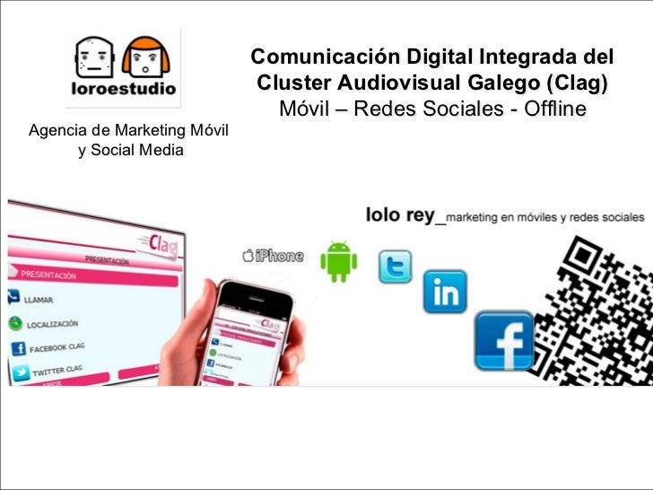 Comunicación Digital Integrada del                             Cluster Audiovisual Galego (Clag)                          ...