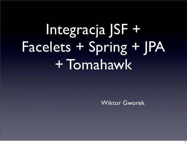 Integracja JSF + Facelets + Spring + JPA + Tomahawk
