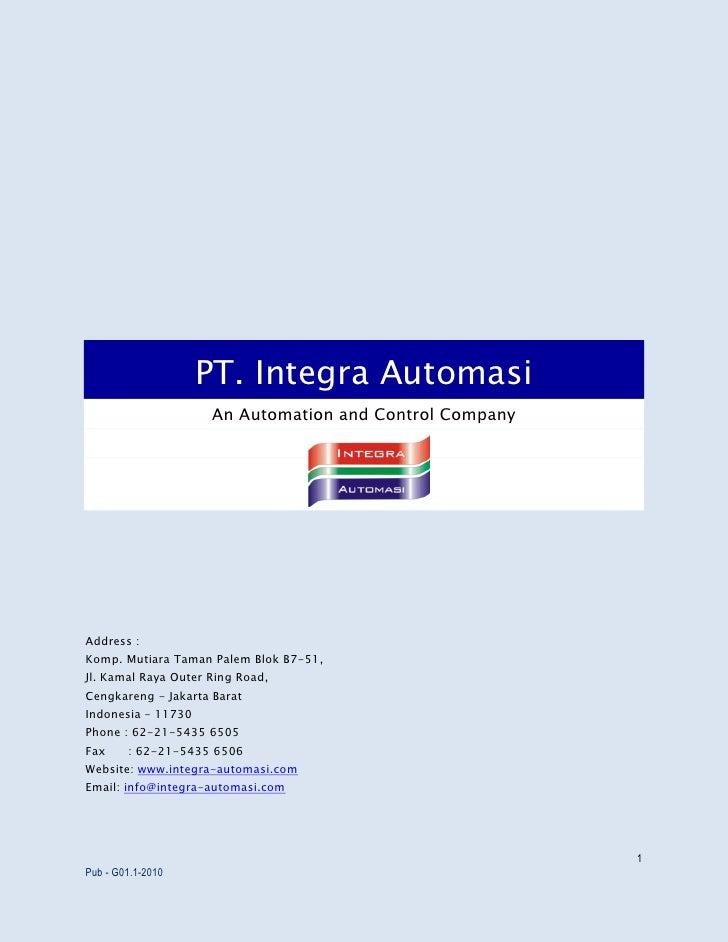 PT. Integra Automasi                      An Automation and Control Company     Address : Komp. Mutiara Taman Palem Blok B...