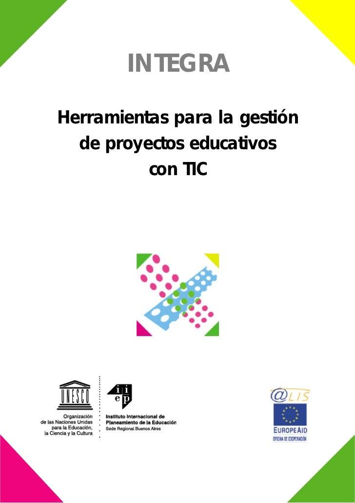 INTEGRAHerramientas para la gestión  de proyectos educativos          con TIC
