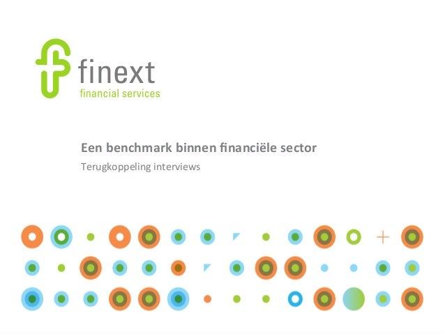 Een  benchmark  binnen  financiële  sector   Terugkoppeling  interviews