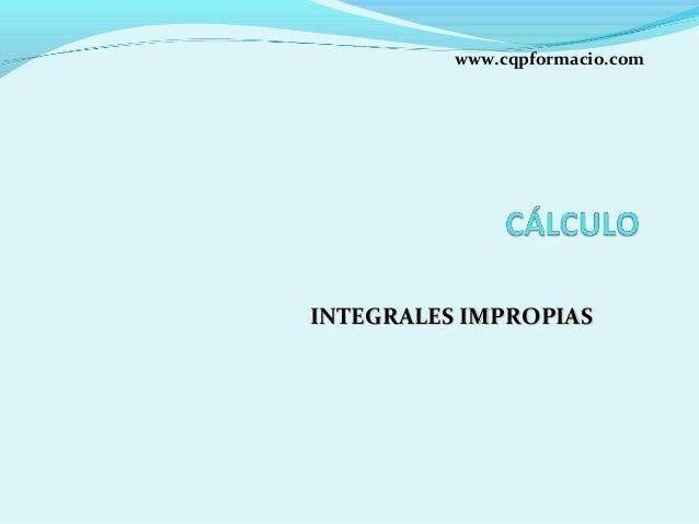 www.cqpformacio.com  INTEGRALES IMPROPIAS