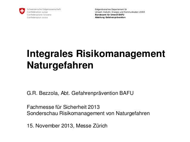 Eidgenössisches Departement für Umwelt, Verkehr, Energie und Kommunikation UVEK Bundesamt für Umwelt BAFU Abteilung Gefahr...