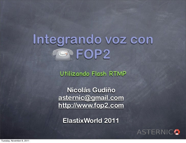 Integrando voz con                                   FOP2                                Utilizando Flash RTMP            ...
