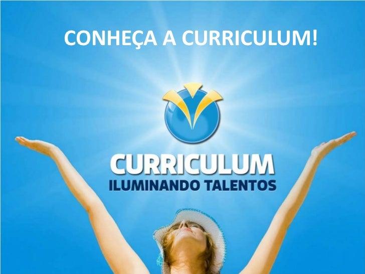Conheça a Curriculum