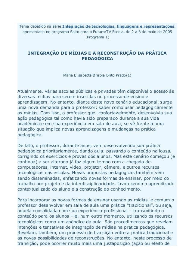 Tema debatido na série Integração de tecnologias, linguagens e representações,  apresentado no programa Salto para o Futur...