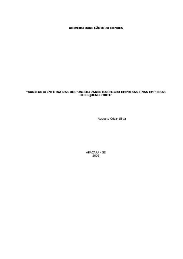 """UNIVERSIDADE CÂNDIDO MENDES """"AUDITORIA INTERNA DAS DISPONIBILIDADES NAS MICRO EMPRESAS E NAS EMPRESAS DE PEQUENO PORTE"""" Au..."""