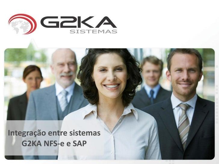 (Apresentacao Tecnica) Integracao entre sistemas G2KA NFS-e e SAP
