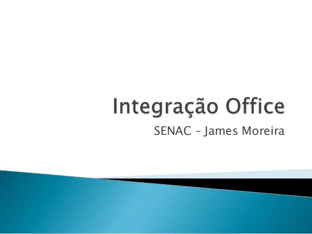 SENAC – James Moreira