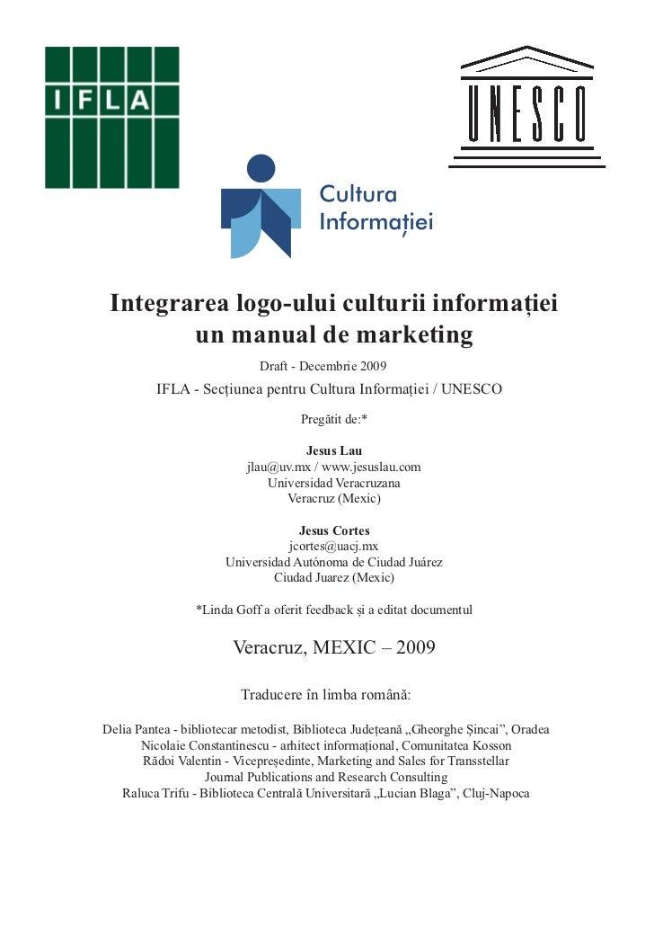Integrarea logo-ului culturii informației        un manual de marketing                             Draft - Decembrie 2009...