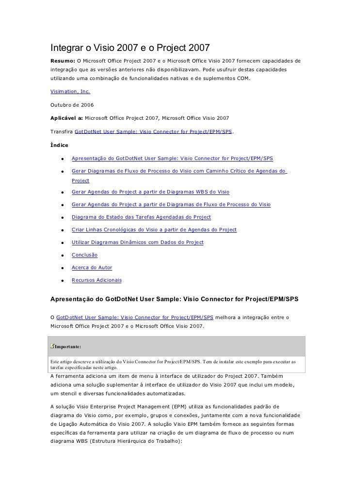 Integrar o Visio 2007 e o Project 2007Resumo: O Microsoft Office Project 2007 e o Microsoft Office Visio 2007 fornecem cap...