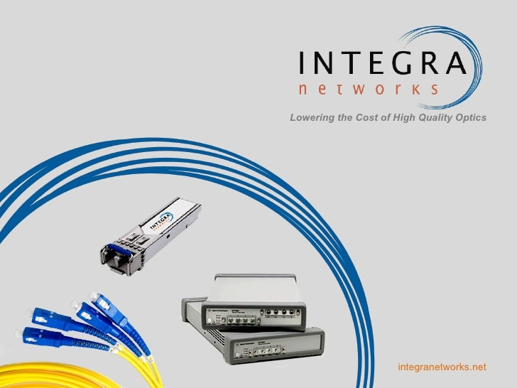 Lowering the Cost of High Quality Optics integranetworks.net