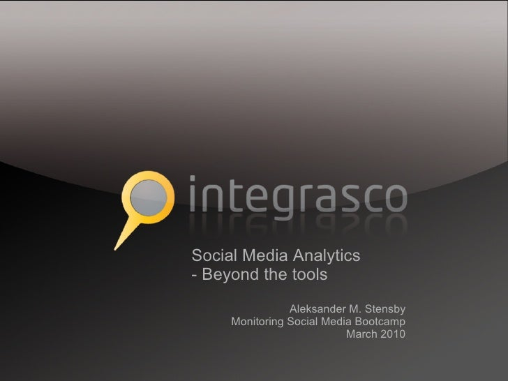 Integrasco at Monitoring Social Media Bootcamp, London 2010