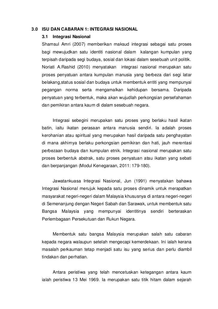 3.0 ISU DAN CABARAN 1: INTEGRASI NASIONAL    3.1   Integrasi Nasional    Shamsul Amri (2007) memberikan maksud integrasi s...