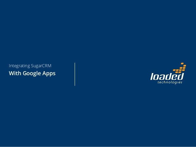 Integrating SugarCRM  With Google Apps