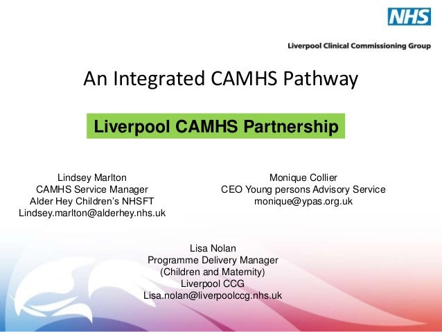 An Integrated CAMHS Pathway Liverpool CAMHS Partnership Lindsey Marlton CAMHS Service Manager Alder Hey Children's NHSFT L...