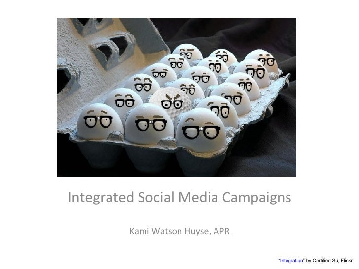 """Integrated Social Media Campaigns Kami Watson Huyse, APR """" Integration """" by Certified Su, Flickr"""