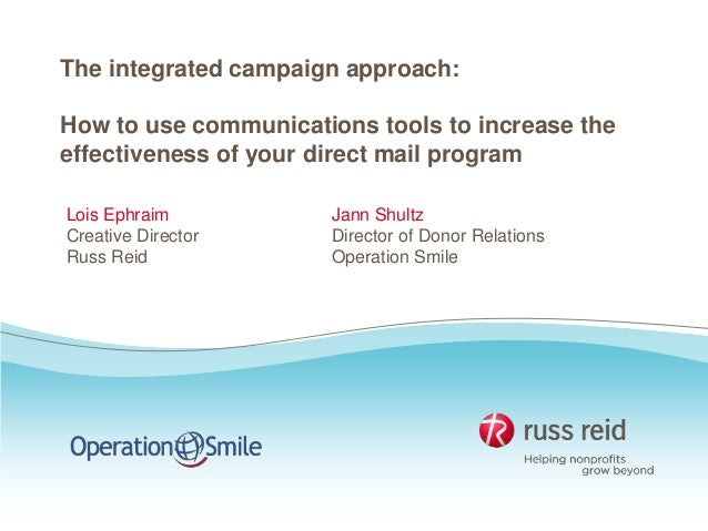 The Integrated Campaign Approach: Tools to Increase the Effectiveness of your Direct Mail Program