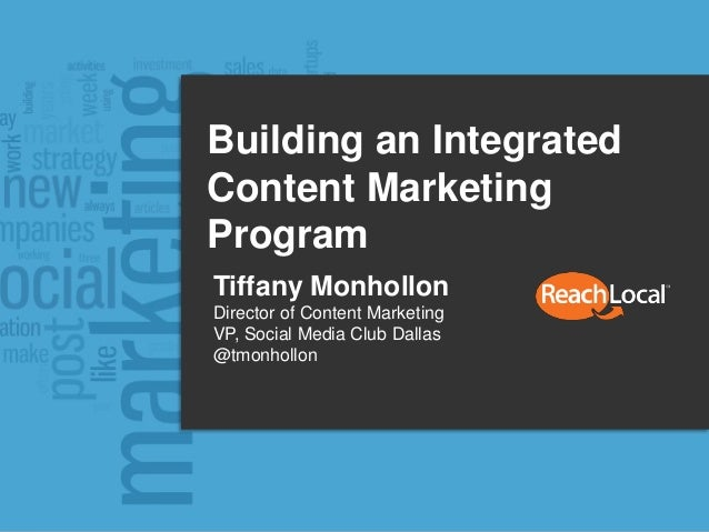 Copyright 2014, ReachLocal, Inc.1 @tmonhollon #brandaidtx Building an Integrated Content Marketing Program Tiffany Monholl...