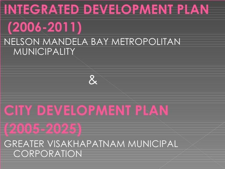 INTEGRATED DEVELOPMENT PLAN (2006-2011) NELSON MANDELA BAY METROPOLITAN MUNICIPALITY   & CITY DEVELOPMENT PLAN (2005-2025)...