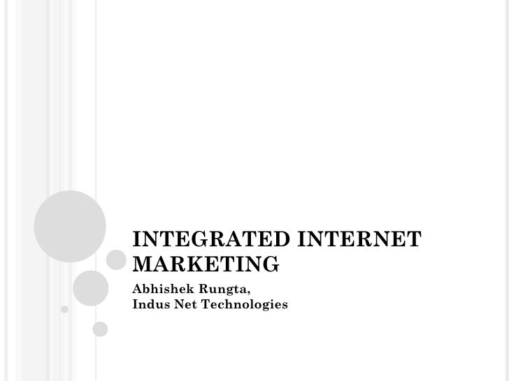 INTEGRATED INTERNETMARKETINGAbhishek Rungta,Indus Net Technologies
