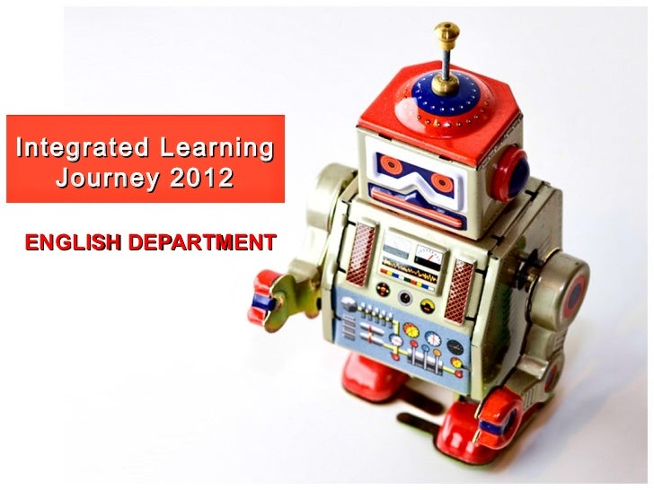 Integrated Learning Journey 2012 ENGLISH DEPARTMENT