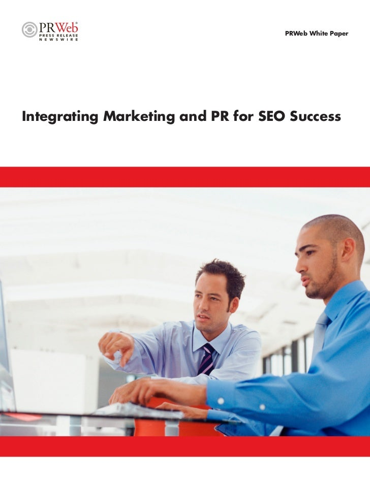 PRWeb White Paper     Integrating Marketing and PR for SEO Success