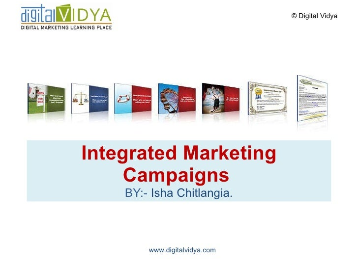 Integrated Marketing Campaigns  BY:-  Isha Chitlangia.