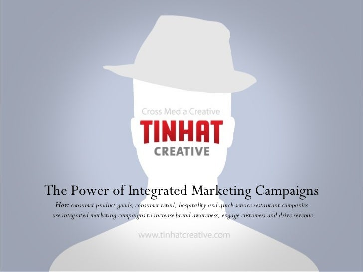 The Power of Integrated Marketing Campaigns - Tinhat Creative