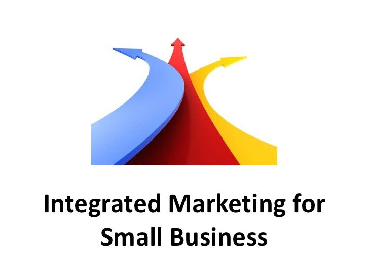 Integrated Marketing for Small Business<br />