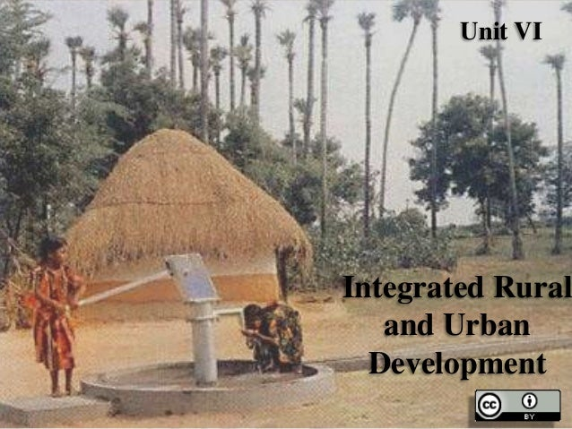 Unit VI  Integrated Rural and Urban Development