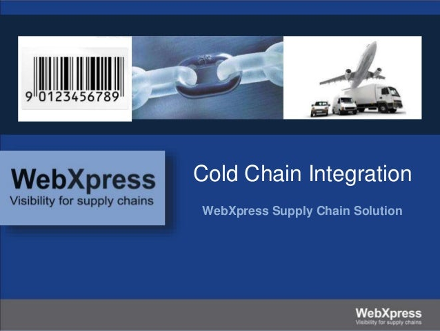 Cold Chain Integration WebXpress Supply Chain Solution