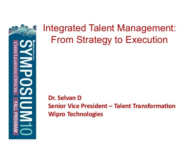 Integrated Talent Management: From Strategy to Execution Dr.