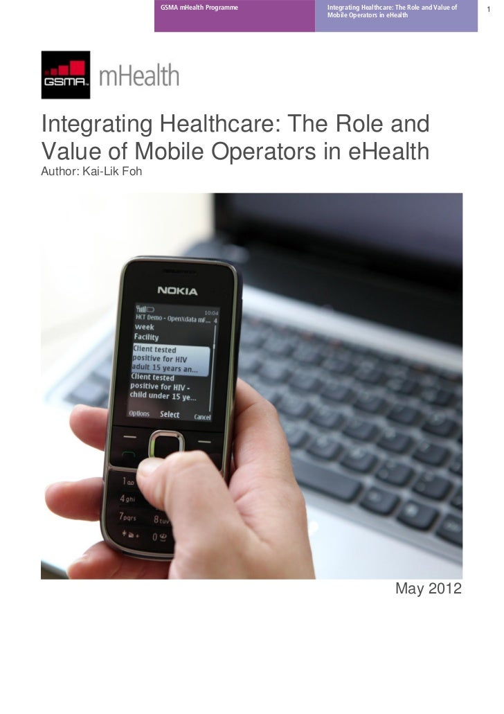 GSMA mHealth - Integrating Healthcare: The Role and Value of Mobile Operators in eHealth