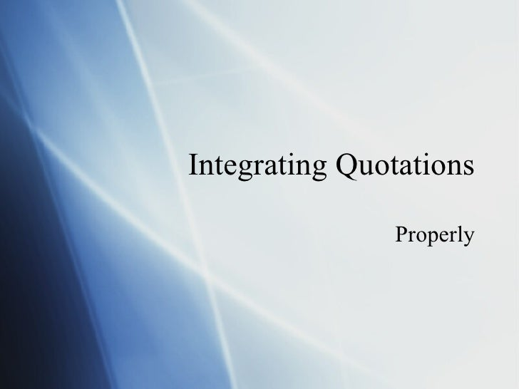 Integrating Quotations Properly