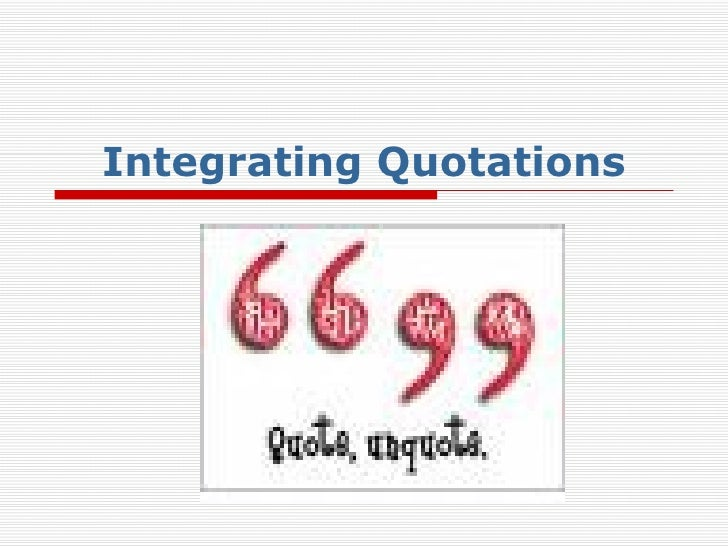 Integrating Quotations Revised
