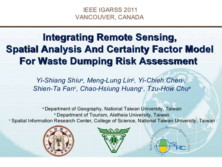 Integrating Remote Sensing,  Spatial Analysis And Certainty Factor Model  For Waste Dumping Risk Assessment    Yi-Shiang S...