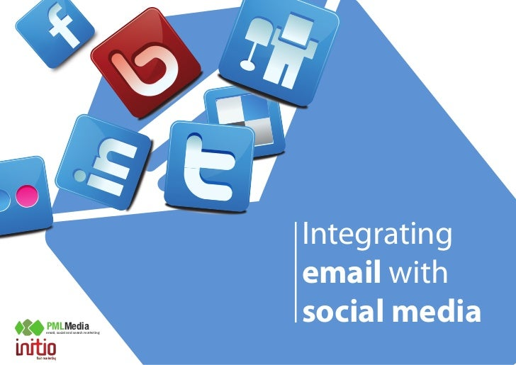 Integrating                                     email withPMLMediaemail, social and search marketing                      ...