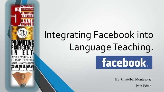 Integrating facebook into language teaching
