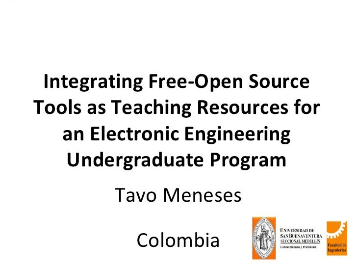 Integrating Free-Open SourceTools as Teaching Resources for   an Electronic Engineering    Undergraduate Program        Ta...