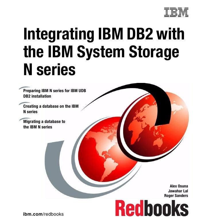Front coverIntegrating IBM DB2 withthe IBM System StorageN seriesPreparing IBM N series for IBM UDBDB2 installationCreatin...